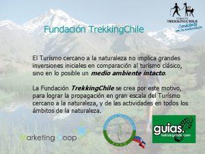 Fundacin Trekking Chile El Tursmo cercano a la