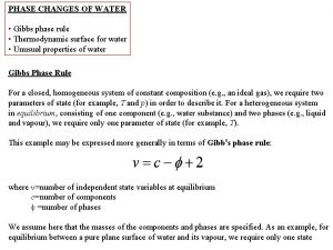 PHASE CHANGES OF WATER Gibbs phase rule Thermodynamic