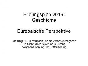 Bildungsplan 2016 Geschichte Europische Perspektive Das lange 19