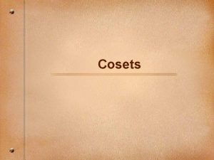 Cosets Lagranges Theorem The most important single theorem