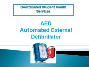 Coordinated Student Health Services AED Automated External Defibrillator