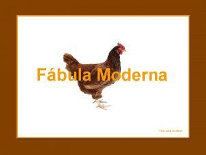 Fbula Moderna Click para avanzar Una Gallina encontr