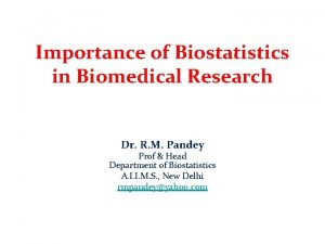 Importance of Biostatistics in Biomedical Research Dr R