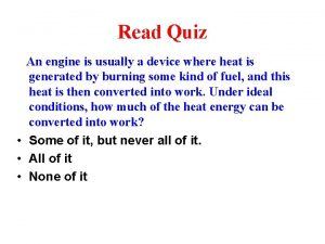 Read Quiz An engine is usually a device