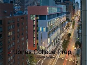 Jones College Prep By Lizbeth Alvarez Basic information
