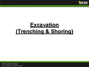 Excavation Trenching Shoring Excavation Trenching Shoring Excavating is
