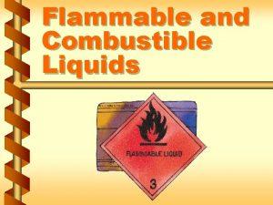 Flammable and Combustible Liquids Flammable liquids v Class