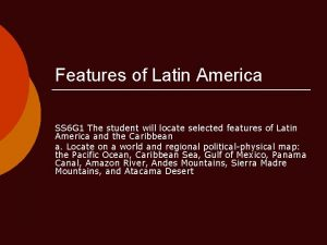 Features of Latin America SS 6 G 1