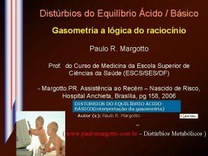 Distrbios do Equilbrio cido Bsico Gasometria a lgica
