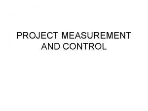 PROJECT MEASUREMENT AND CONTROL QUALITATIVE AND QUANTITATIVE DATA