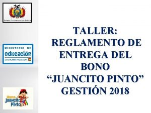 TALLER REGLAMENTO DE ENTREGA DEL BONO JUANCITO PINTO