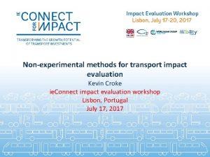 Nonexperimental methods for transport impact evaluation Kevin Croke