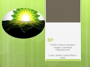 BP ITESM Campus Quertaro Imagen e Identidad Organizacional