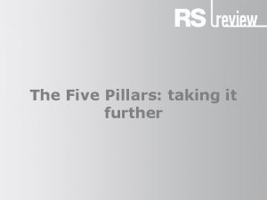 The Five Pillars taking it further The Five