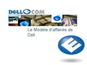 Le Modle daffaires de Dell Dell Les Faits