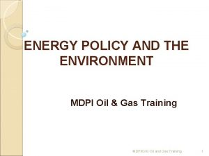 ENERGY POLICY AND THE ENVIRONMENT MDPI Oil Gas