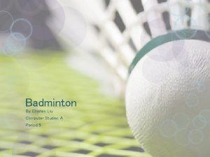 Badminton By Charles Liu Computer Studies A Period