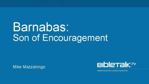 Barnabas Son of Encouragement Mike Mazzalongo Now as