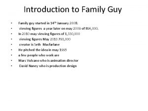 Introduction to Family Guy Family guy started in