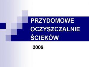 PRZYDOMOWE OCZYSZCZALNIE CIEKW 2009 Definicja Wg normy PNEN