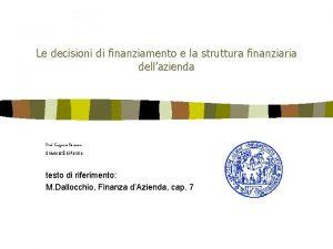 Le decisioni di finanziamento e la struttura finanziaria