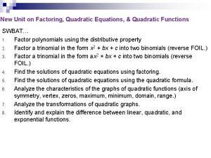 New Unit on Factoring Quadratic Equations Quadratic Functions