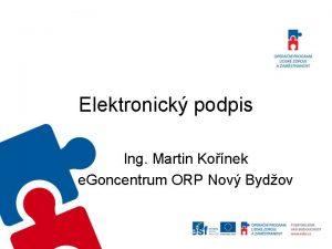 Elektronick podpis Ing Martin Konek e Goncentrum ORP