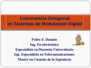 Convivencia Ortogonal en Sistemas de Modulacin Digital Pedro