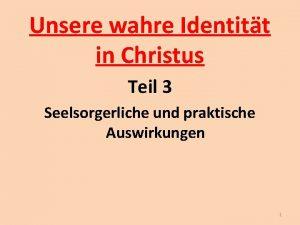 Unsere wahre Identitt in Christus Teil 3 Seelsorgerliche