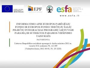 INFORMAVIMO APIE EUROPOS PABGLI FONDO IR EUROPOS FONDO