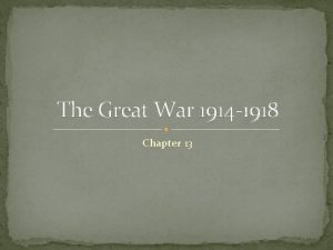 The Great War 1914 1918 Chapter 13 Marching