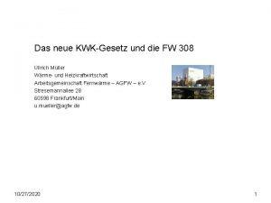 Das neue KWKGesetz und die FW 308 Ullrich