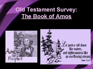 Old Testament Survey The Book of Amos Background