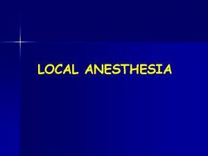 LOCAL ANESTHESIA Ester Local Anesthetics Cocaine n Benzocaine