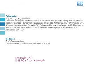 Palestrante Eng Rodrigo Augusto Neves Graduado em Engenharia