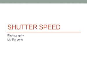 SHUTTER SPEED Photography Mt Parsons Shutter Speed Once