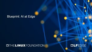 Blueprint AI at Edge Blueprint Proposal AI Case