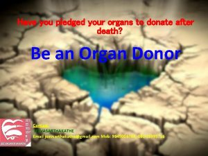 Have you pledged your organs to donate after