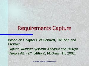 Requirements Capture Based on Chapter 6 of Bennett