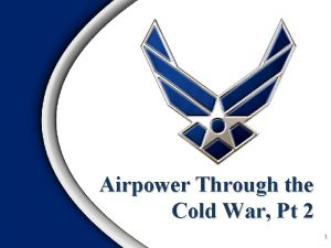Airpower Through the Cold War Pt 2 1