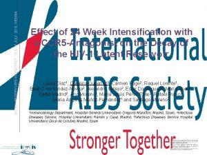 IAS HIV RESERVOIRS WORKSHOP 16 17 JULY 2010