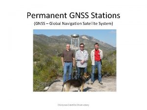 Permanent GNSS Stations GNSS Global Navigation Satellite System