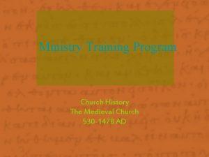Ministry Training Program Church History The Medieval Church