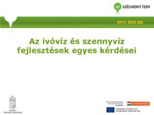 2013 KO Zrt Az ivvz s szennyvz fejlesztsek
