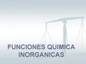 FUNCIONES QUIMICA INORGANICAS NOMENCLATURA y Conceptos Bsicos FUNCIONES