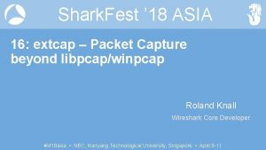 Shark Fest 18 ASIA 16 extcap Packet Capture