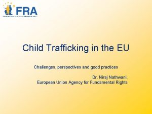 Child Trafficking in the EU Challenges perspectives and