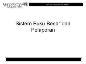 Sistem Informasi Akuntansi Sistem Buku Besar dan Pelaporan