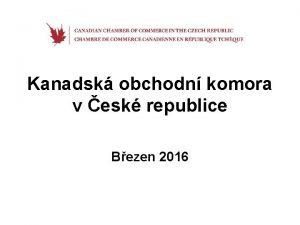 Kanadsk obchodn komora v esk republice Bezen 2016
