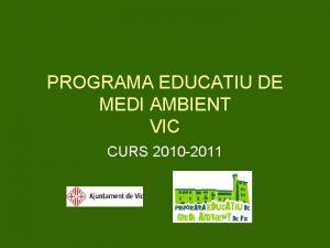 PROGRAMA EDUCATIU DE MEDI AMBIENT VIC CURS 2010